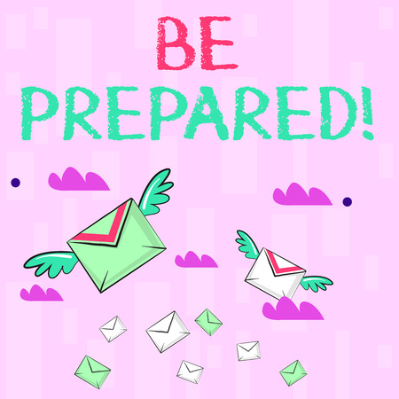 Writing note showing Be Prepared. Business concept for ready to do or deal with something as soon you need want Colorful Airmail Letter Envelopes and Two of Them with Wings