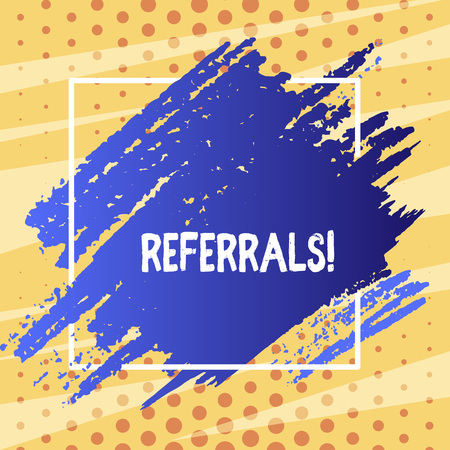 Text sign showing Referrals. Business photo text Act of referring someone or something for consultation review Blue Tone Paint Inside Square Line Frame. Textured Smudges with Blank Space