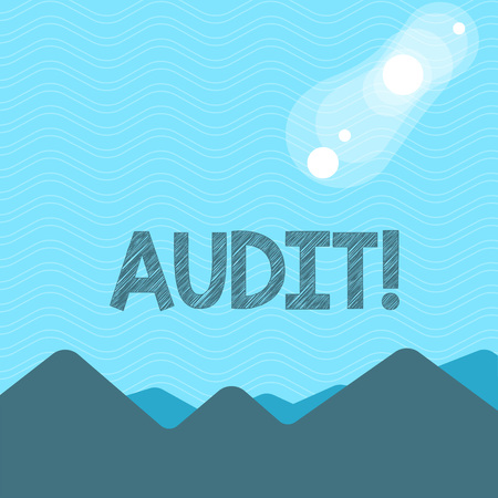 Text sign showing Audit. Business photo text Local company auditors perform their financial investigation annually View of Colorful Mountains and Hills with Lunar and Solar Eclipse Happening