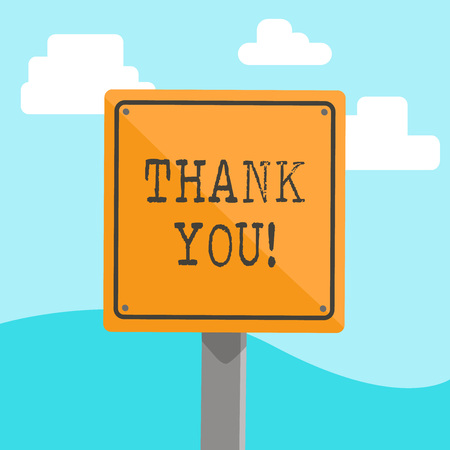 Word writing text Thank You. Business photo showcasing polite expression used when acknowledging gift service compliment 3D Square Blank Colorful Caution Road Sign with Black Border Mounted on Wood