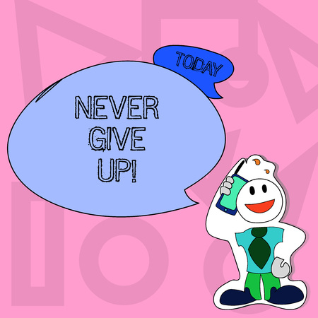 Conceptual hand writing showing Never Give Up. Concept meaning Be persistent motivate yourself succeed never look back Man in Necktie Holding Smartphone to Head in Sticker Style