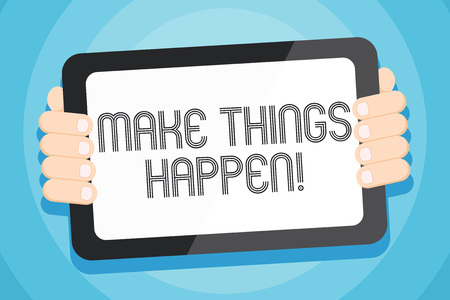 Text sign showing Make Things Happen. Business photo showcasing you will have to make hard efforts in order to achieve it Color Tablet Smartphone with Blank Screen Handheld from the Back of Gadget