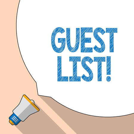 Writing note showing Guest List. Business concept for showing who are to be admitted to concert or similar event White Speech Bubble Occupying Half of Screen and Megaphone