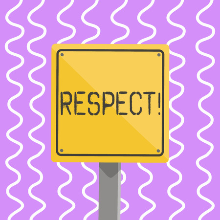Conceptual hand writing showing Respect. Concept meaning Feeling of deep admiration for someone or something Appreciation 3D Square Colorful Caution Road Sign with Black Border Wood