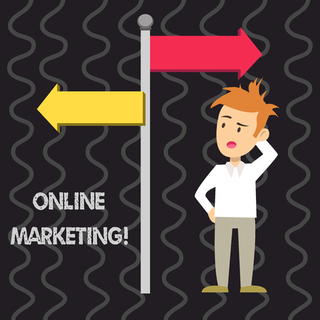Writing note showing Online Marketing. Business concept for leveraging web based channels spread about companys brand Man Confused with Road Sign Pointing to Opposite Direction