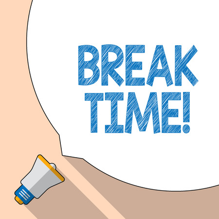 Writing note showing Break Time. Business concept for scheduled time when workers stop working for brief period White Speech Bubble Occupying Half of Screen and Megaphone