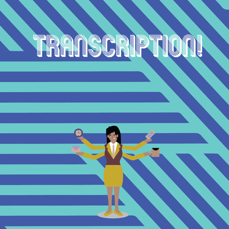 Text sign showing Transcription. Business photo text Written or printed process of transcribing words text voice Businesswoman with Four Arms Extending Sideways Holding Workers Needed Item