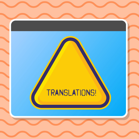 Writing note showing Translations. Business concept for Written or printed process of translating words text voice Blank Yellow Embossed Triangle with Border as Web Button In Screen