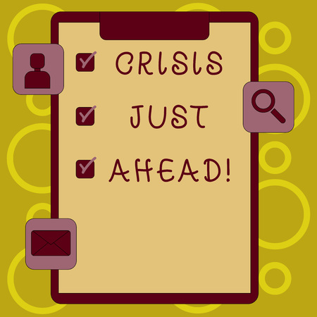 Writing note showing Crisis Just Ahead. Business concept for Foresee failure take right action before it is late Clipboard with Tick Box and Apps for Assessment and Reminder