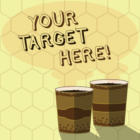 Handwriting text writing Your Target Here. Conceptual photo Be focused on your goal objectives Strategy to succeed Two To Go Cup with Beverage and Steam icon Blank Speech Bubble photo