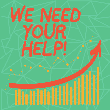 Writing note showing We Need Your Help. Business concept for asking someone to stand with you against difficulty Colorful Column and Line Graphic Chart with Arrow Going Up