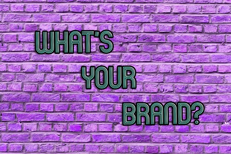 Conceptual hand writing showing What S Your Brand. Concept meaning Let us know your identity as a company business marketing Brick Wall art like Graffiti motivational call written on the wall