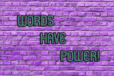 Conceptual hand writing showing Words Have Power. Concept meaning Energy Ability to heal help hinder humble and humiliate Brick Wall art like Graffiti motivational call written on the wall