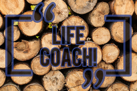 Conceptual hand writing showing Life Coach. Concept meaning demonstrating employed to help showing attain their goals career Wooden background vintage wood wild message ideas thoughts