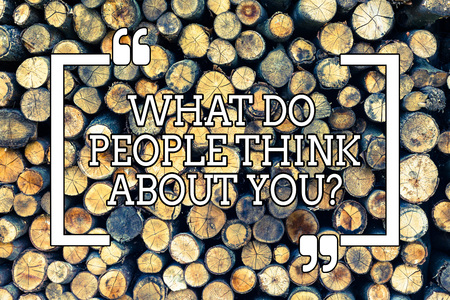 Handwriting text writing What Do People Think About Youquestion. Conceptual photo This is how others judge you Wooden background vintage wood wild message ideas intentions thoughts
