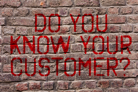 Writing note showing Do You Know Your Customer Question. Business concept for service identify clients with relevant information Brick Wall art like Graffiti motivational call written on the wall