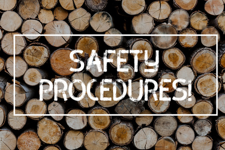 Conceptual hand writing showing Safety Procedures. Concept meaning Follow rules and regulations for workplace security Wooden background vintage wood wild message ideas thoughts