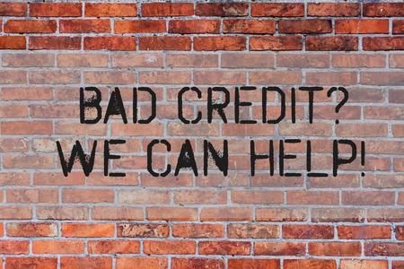 Handwriting text Bad Credit question We Can Help. Conceptual photo achieve good debt health Brick Wall art like Graffiti motivational call written on the wall
