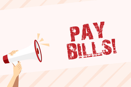 Conceptual hand writing showing Pay Bills. Concept meaning list of expenses to be paid total amount costs or expenses Human Hand Holding Megaphone with Sound Icon and Text Space