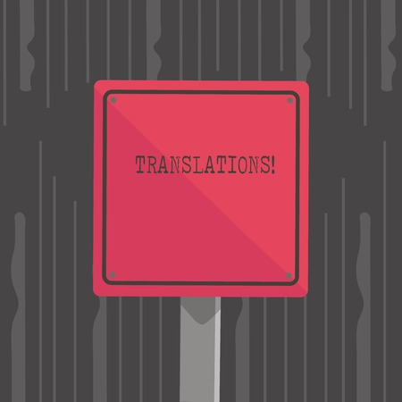 Handwriting text Translations. Conceptual photo Written or printed process of translating words text voice 3D Square Blank Colorful Caution Road Sign with Black Border Mounted on Wood