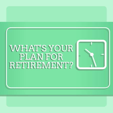 Writing note showing What S Your Plan For Retirementquestion. Business concept for Thought any plans when you grow old Modern Design of Square Clock on Two Tone Pastel Backdrop