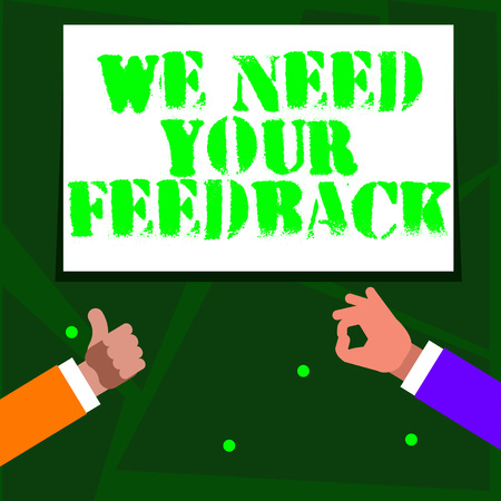Word writing text We Need Your Feedback. Business photo showcasing criticism given to say can be done improvement Two Businessmen Hands Gesturing the Thumbs Up and Okay Sign for Promotion