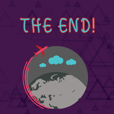 Writing note showing The End. Business concept for final part of something especially period of time activity story Airplane Flying Around Colorful Globe and Blank Text Space