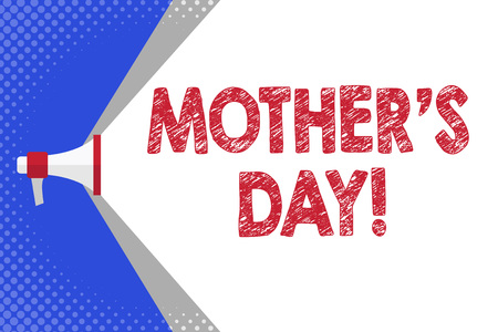 Handwriting text writing Mother S Day. Conceptual photo day of year where mothers are particularly honoured by children Megaphone Extending the Capacity of Volume Range thru Blank Space Wide Beam