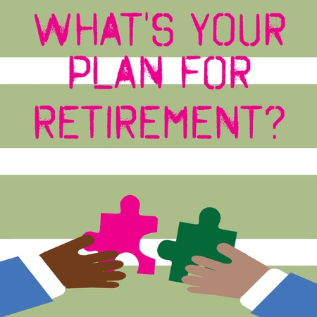 Word writing text What S Your Plan For Retirementquestion. Business photo showcasing Thought any plans when you grow old Two Hands Holding Colorful Jigsaw Puzzle Pieces about to Interlock the Tiles