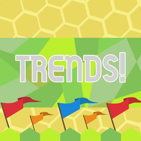 Text sign showing Trends. Business photo text General projected directions of something according to time Blank Solid Colorful Pennant Streamer Flag on Stick Mounted on Picket Fence