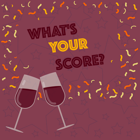 Handwriting text writing What S Your Score. Conceptual photo Personal grade rating on a competition game or study Filled Wine Glass Toasting for Celebration with Scattered Confetti photo