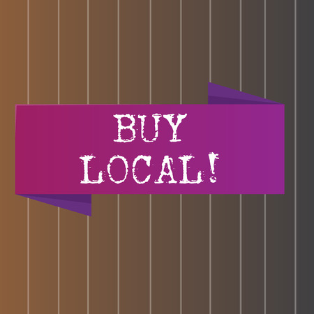 Text sign showing Buy Local. Business photo showcasing purchase locally produced goods and services over farther away Blank Folded Color Banner photo on Vertically Striped Two Toned Backdrop Stock Photo