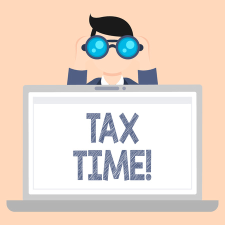 Writing note showing Tax Time. Business concept for when individual taxpayers prepare their financial statements Man Holding and Looking into Binocular Behind Laptop Screen
