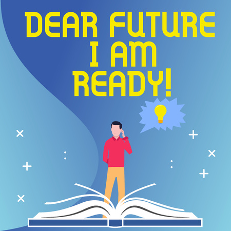 Text sign showing Dear Future I Am Ready. Business photo text state action situation being fully prepared Man Standing Behind Open Book, Hand on Head, Jagged Speech Bubble with Bulb