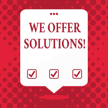 Handwriting text We Offer Solutions. Conceptual photo way to solve problem or deal with difficult situation Blank Space White Speech Balloon Floating with Three Punched Holes on Top