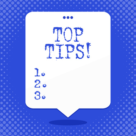 Word writing text Top Tips. Business photo showcasing small but particularly useful efficient piece of practical advice Blank Space White Speech Balloon Floating with Three Punched Holes on Top
