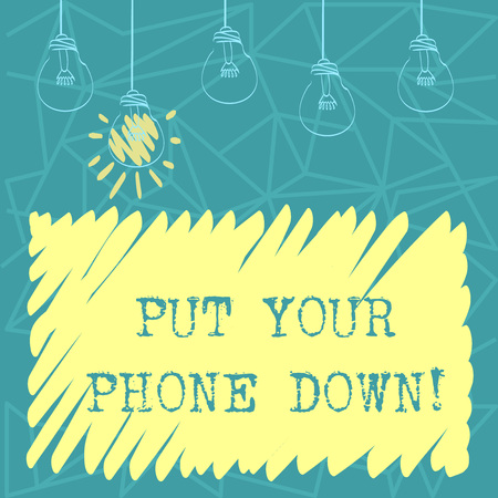 Handwriting text Put Your Phone Down. Conceptual photo end telephone connection saying goodbye caller Set of Transparent Bulbs Hanging with Filament and One is in Lighted Icon