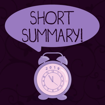 Conceptual hand writing showing Short Summary. Concept meaning Brief statement of main points clear Speech Balloon Pastel Shade and Colorful Analog Alarm Clock