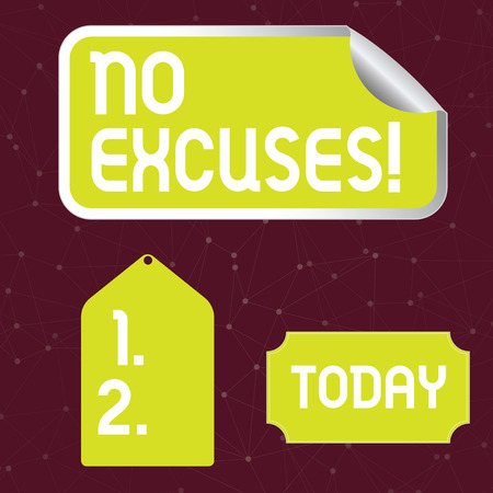 Handwriting text writing No Excuses. Conceptual photo should not happen or expressing disapproval that it has happened Blank Color Label, Self Adhesive Sticker with Border, Bended Corner and Tag