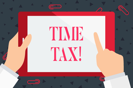 Handwriting text Time Tax. Conceptual photo when individual taxpayers prepare their financial statements Hand Holding Pointing Touching Blank Rectangular Color Tablet White Screen