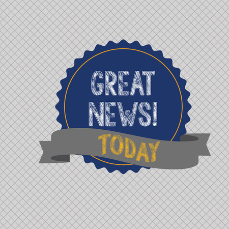 Conceptual hand writing showing Great News. Concept meaning Informal someone or something that positive encouraging uplifting Color Seal Sticker with Jagged Edge and Shaded Ribbon Strip Banque d'images - 119865291