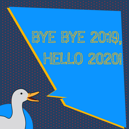 Text sign showing Bye Bye 2019 Hello 2020. Business photo text saying goodbye to last year and welcoming another good one photo of Duck Speaking with Uneven Shape Blank Blue Speech Balloon Stock Photo