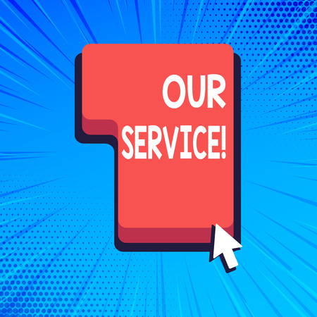 Writing note showing Our Service. Business concept for announcing as repair or provide maintenance for product Direction to Press or Click Command Key with Arrow Cursor