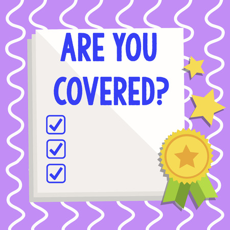 Conceptual hand writing showing Are You Covered Question. Concept meaning asking showing if they had insurance in work or life White Sheet of Parchment Paper with Ribbon Seal Stamp Label