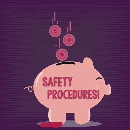 Text sign showing Safety Procedures. Business photo showcasing Follow rules and regulations for workplace security Color Piggy Bank Sideview and Dollar Currency Coins Falling Down to the Slit