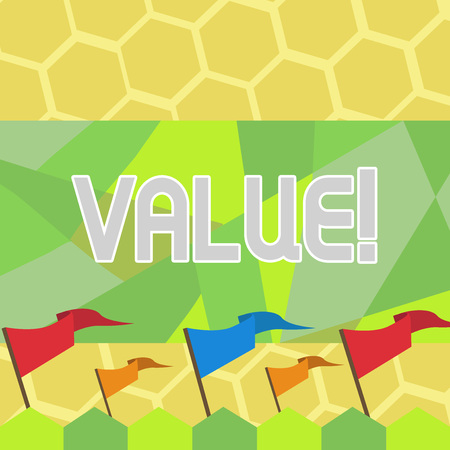 Text sign showing Value. Business photo text Something or someone regarded as highly significant valuable Blank Solid Colorful Pennant Streamer Flag on Stick Mounted on Picket Fence