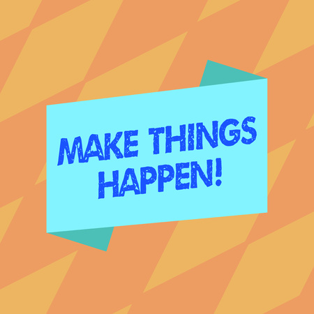 Text sign showing Make Things Happen. Business photo showcasing you will have to make hard efforts in order to achieve it Blank Color Folded Banner Strip Flat Style photo for Announcement Poster Banco de Imagens