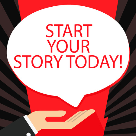 Word writing text Start Your Story Today. Business photo showcasing work hard on yourself and begin from this moment Palm Up in Supine Position for Donation Hand Sign Icon and Speech Bubble