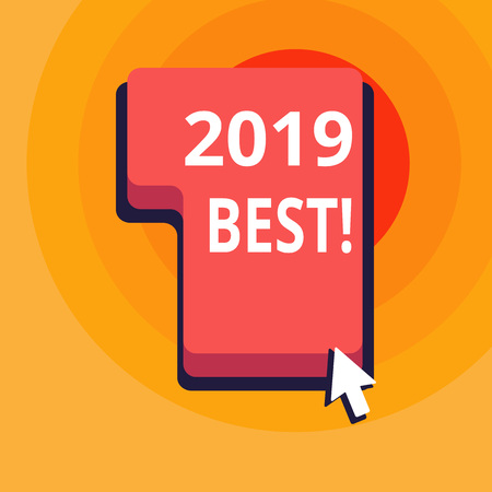 Conceptual hand writing showing 2019 Best. Concept meaning that which most excellent outstanding or desirable this year Direction to Press or Click Command Key with Arrow Cursor