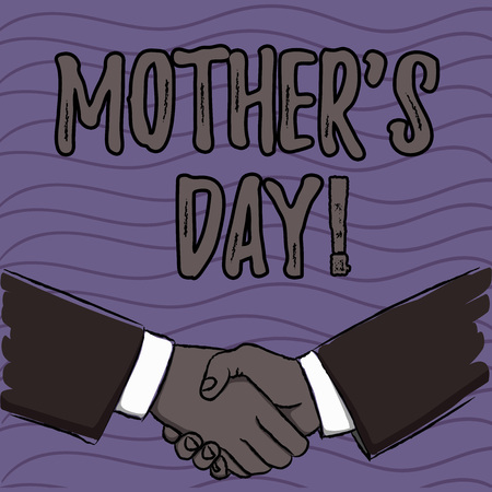 Word writing text Mother S Day. Business photo showcasing day of year where mothers are particularly honoured by children Businessmen Shaking Hands Firmly as Gesture Form of Greeting and Agreement
